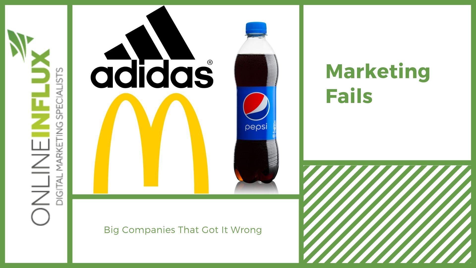 Marketing Fails: Big Companies That Got It Wrong - Online Influx