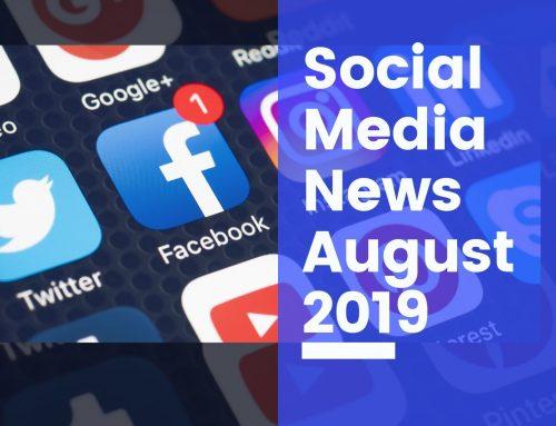 Social Media News – August 2019